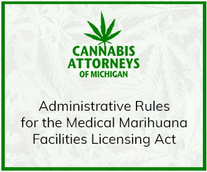 Administrative Rules for the Medical Marihuana Facilities Licensing Act